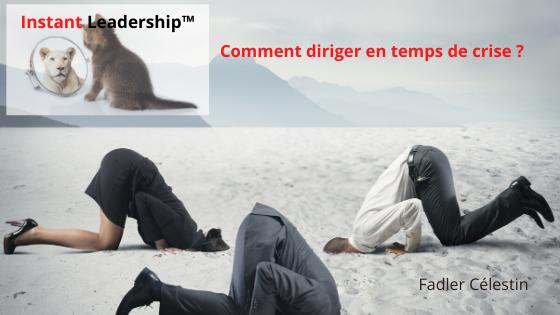 Leadership | Comment diriger en temps de crise ?