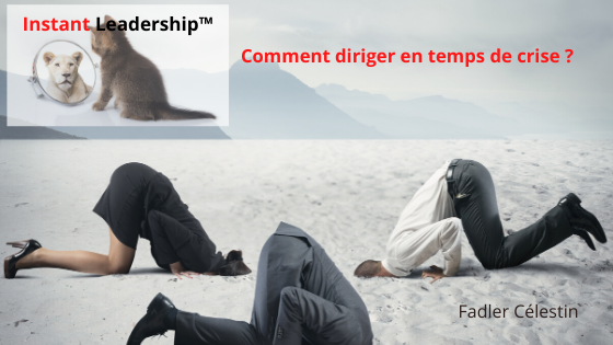 Leadership | Comment diriger en temps de crise ?